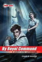 By Royal Command (Young James Bond, #5)