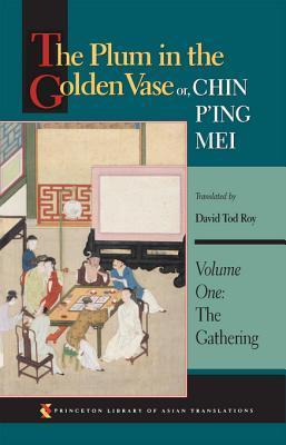The Plum in the Golden Vase Or, Chin PIng Mei, Volume One: The Gathering  by  Lanling Xiaoxiao Sheng