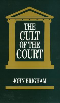 The Cult Of The Court  by  John Brigham