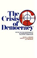 The Crisis of Democracy: Report on the Governability of Democracies to the Trilateral Commission
