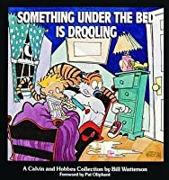 Calvin and Hobbes: Something Under the Bed is Drooling