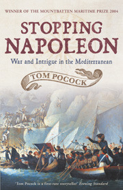 Stopping Napoleon: War and Intrigue in the Mediterranean Tom Pocock