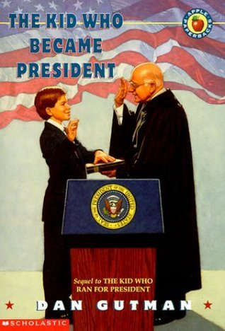 The Kid Who Became President (Kid President, #2)  by  Dan Gutman