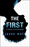 The First (The Returned, #0.5)