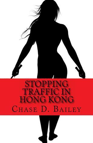 Stopping Traffic in Hong Kong Chase D. Bailey