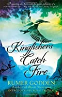 Kingfishers Catch Fire