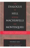 The Dialogue in Hell Between Machiavelli and Montesquieu: Humanitarian Despotism and the Conditions of Modern Tyranny  by  Maurice Joly