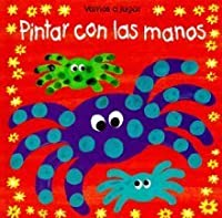 Pintar Con las Manos = I Can Finger Paint