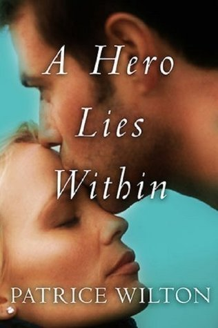 Hero Lies Within, A  by  Patrice Wilton