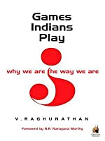 Games Indians Play: Why We Are the Way We Are