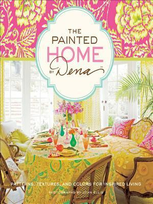 The Painted Home Dena by Dena Fishbein