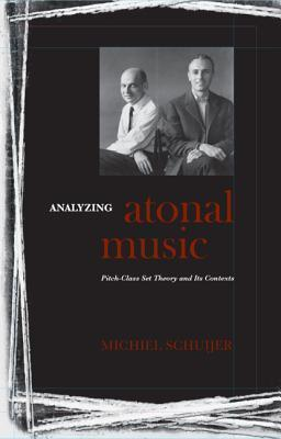 Analyzing Atonal Music: Pitch-Class Set Theory and Its Contexts  by  Michiel Schuijer