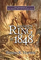 Wagner's Ring in 1848: New Translations of the Nibelung Myth and Siegfried's Death