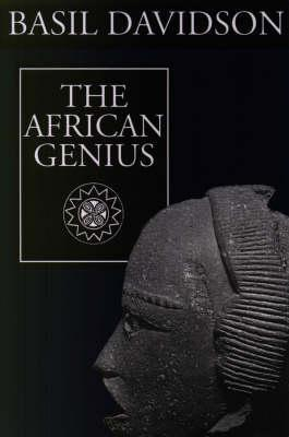 The African Genius an Introduction to African Cult  by  Basil Davidson