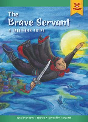 The Brave Servant: A Tale from China  by  Suzanne I. Barchers
