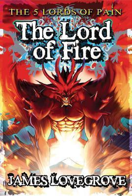 The Lord of Fire (Five Lords of Pain Book 5)  by  James Lovegrove