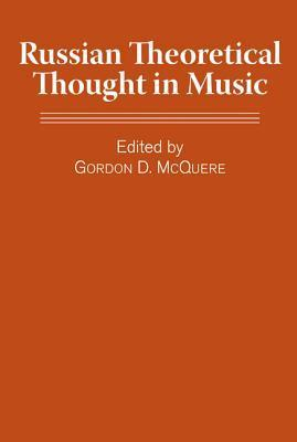 Russian Theoretical Thought in Music Gordon D. McQuere