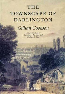 The Townscape of Darlington  by  Gillian Cookson