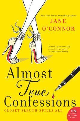 Almost True Confessions: Closet Sleuth Spills All  by  Jane OConnor
