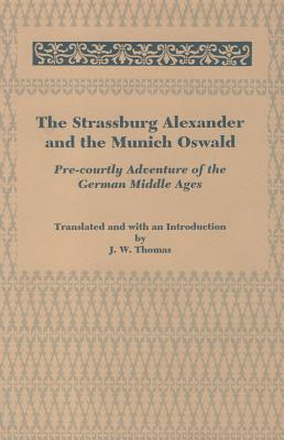 The Strassburg Alexander and the Munich Oswald J.W. Thomas