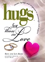 Hugs for Those in Love: Stories, Sayings, and Scriptures to Encourage and