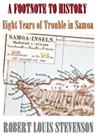 A Footnote to History: Eight Years of Trouble in Samoa (illustrated)