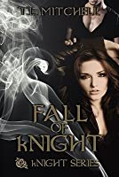 Fall of kNight (kNight Series, #2)