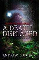A Death Displaced: Paranormal Suspense & Contemporary Fantasy (Lansin Island, #1)