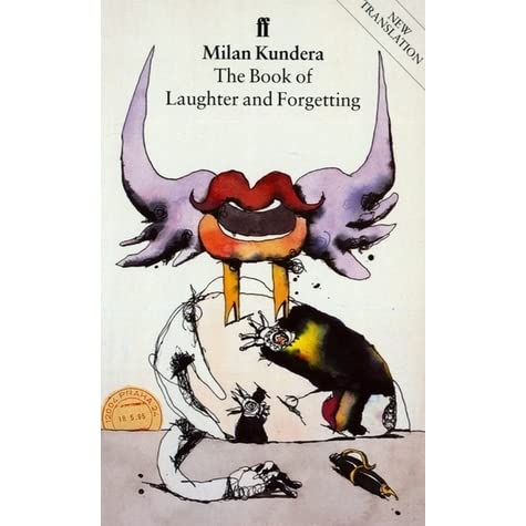 essay on the book of laughter and forgetting Memory as forgetting: in this essay kundera's the book of laughter and forgetting opens with two scenes.