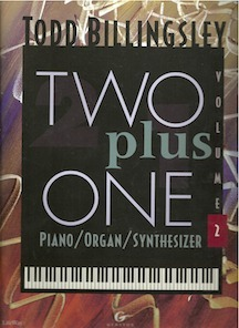 Two Plus One, Vol. 2: Worship Music for Piano, Organ, and Synthesizer--Keyboard Duet Book Todd Billingsley