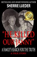 """He Killed Our Janny:"" A Family's Search for the Truth"