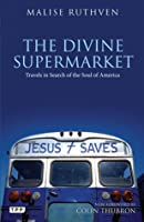 The Divine Supermarket: Travels in Search of the Soul of America