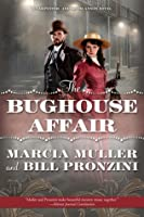The Bughouse Affair: A Carpenter and Quincannon Mystery