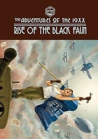 Rise of the Black Faun (The Adventures of the 19XX, #1)  by  Paul Roman Martinez
