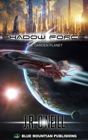 Anwar (Shadow Force - The Garden Planet, #1) J.R.  ONeill