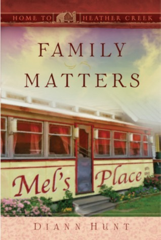Family Matters (Home to Heather Creek #17)  by  Diann Hunt