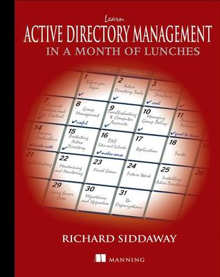 Learn Active Directory Management in a Month of Lunches Richard Siddaway