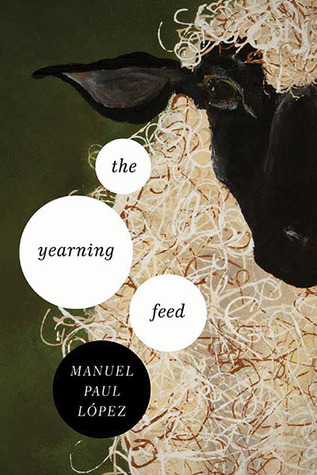 The Yearning Feed  by  Manuel Paul Lopez