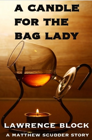 A Candle for the Bag Lady  by  Lawrence Block