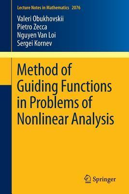 Method of Guiding Functions in Problems of Nonlinear Analysis  by  Valeri Obukhovskii