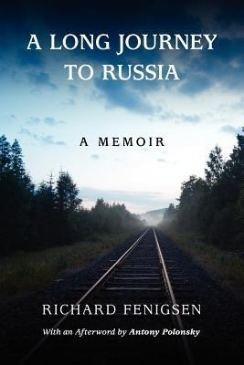 A Long Journey to Russia  by  Richard Fenigsen