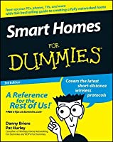 Smart Homes For Dummies (For Dummies (Home & Garden))