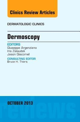 Dermoscopy, an Issue of Dermatologic Clinics, Giuseppe Argenziano