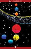 Further Adventures of the Restless Universe