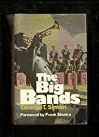 THE BIG BANDS. Foreword by Frank Sinatra