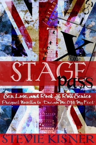 Stagepass (Prequel Novella to Sex, Love, and Rock & Roll Series  by  Stevie Kisner