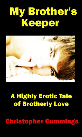 My Brothers Keeper: A Highly Erotic Tale of Brotherly Love  by  Christopher  Cummings