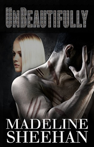 Unbeautifully (Undeniable, #2)  by  Madeline Sheehan
