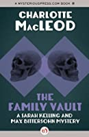 The Family Vault (Sarah Kelling and Max Bittersohn Mystery #1)