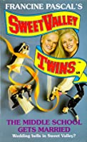 The Middle School Gets Married (Sweet Valley Twins, #68)